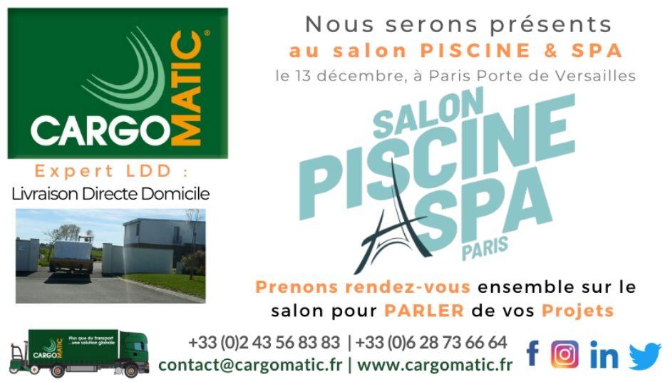 Cargomatic participe au salon Piscine et Spa à Paris, Porte de Versailles le 13 12 2019